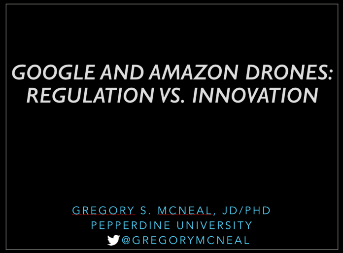 Google and Amazon Drones: Regulation vs. Innovation Stanford Greg McNeal